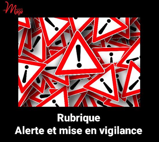 Dans cette rubrique : publiez gratuitement votre alerte ou mise en vigilance